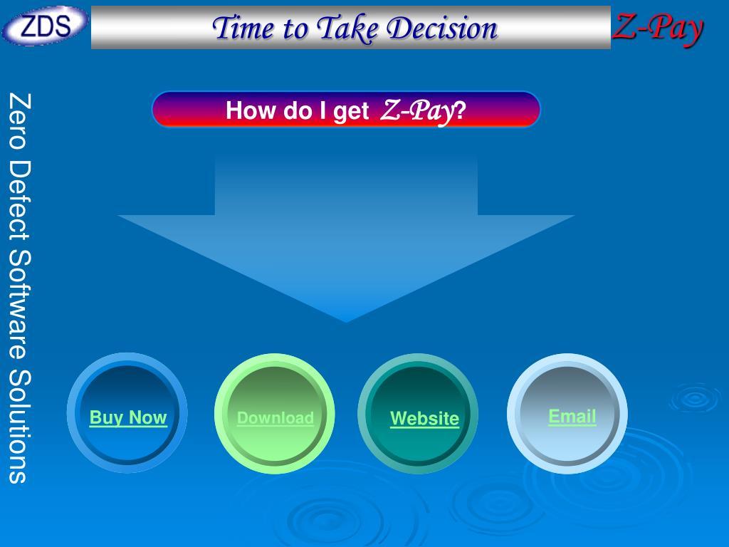 Time to Take Decision
