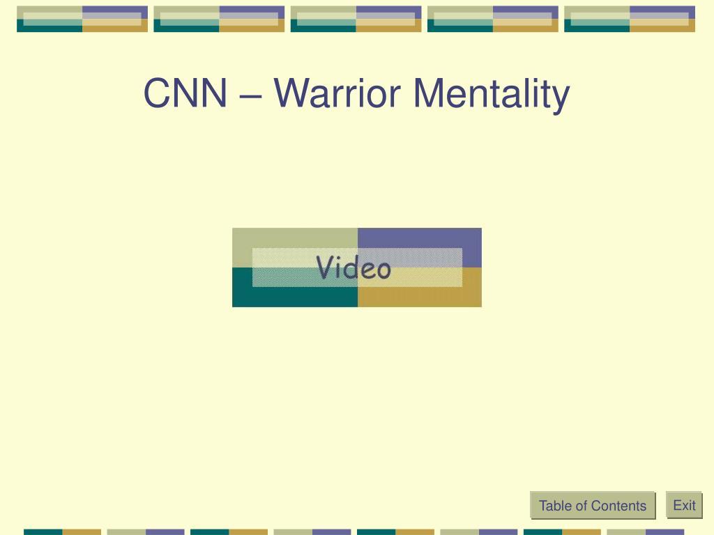 CNN – Warrior Mentality