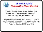 ib world school colegio ib a nivel mundial