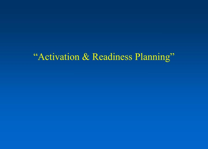 Activation readiness planning