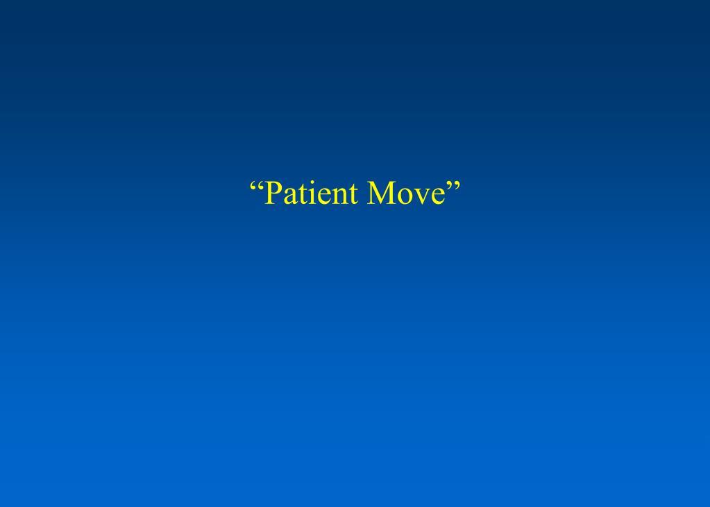 """""""Patient Move"""""""