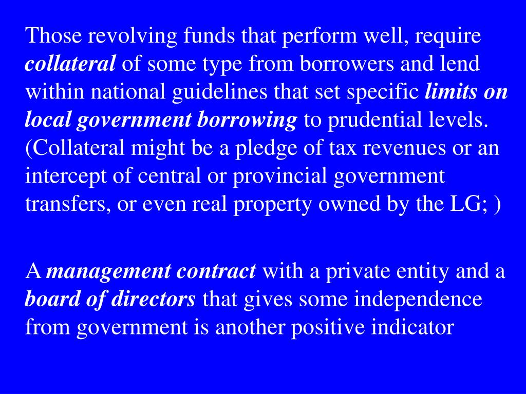 Those revolving funds that perform well, require
