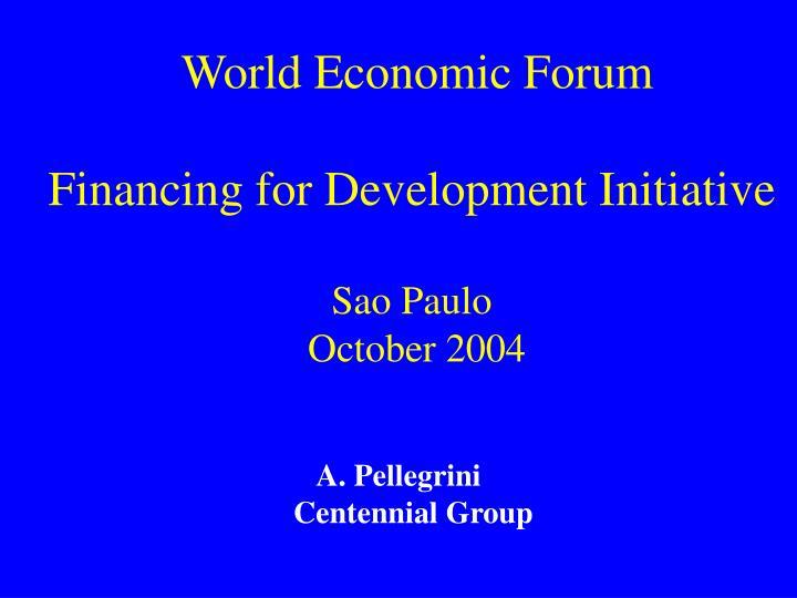 World economic forum financing for development initiative sao paulo october 2004