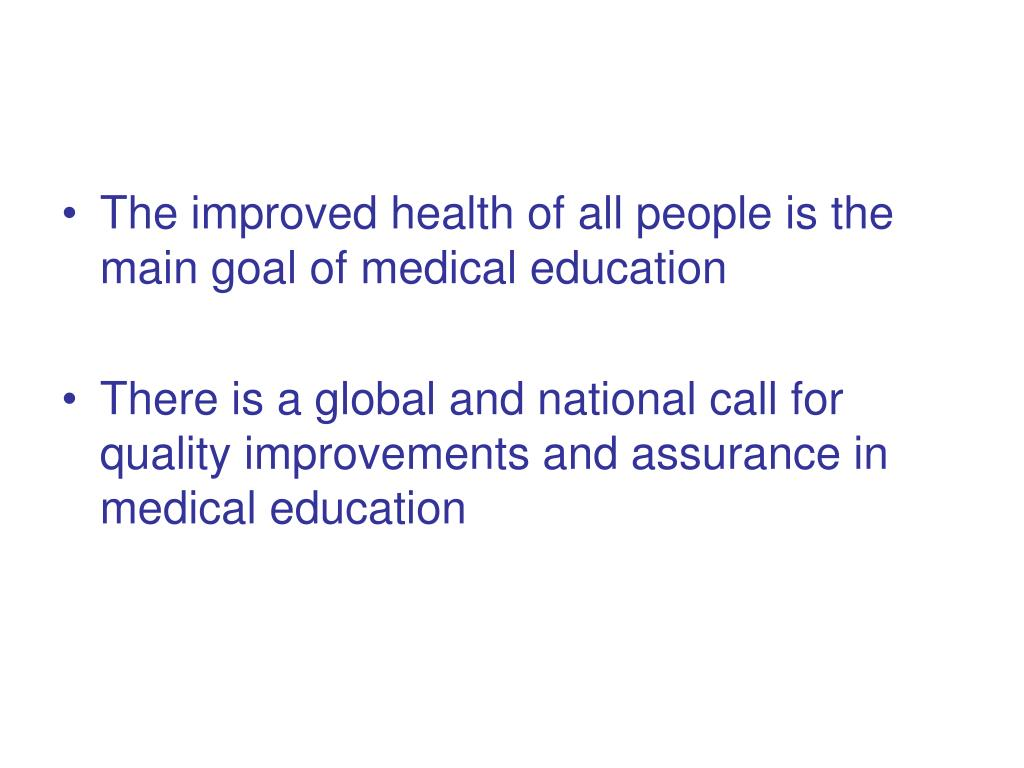 The improved health of all people is the main goal of medical education