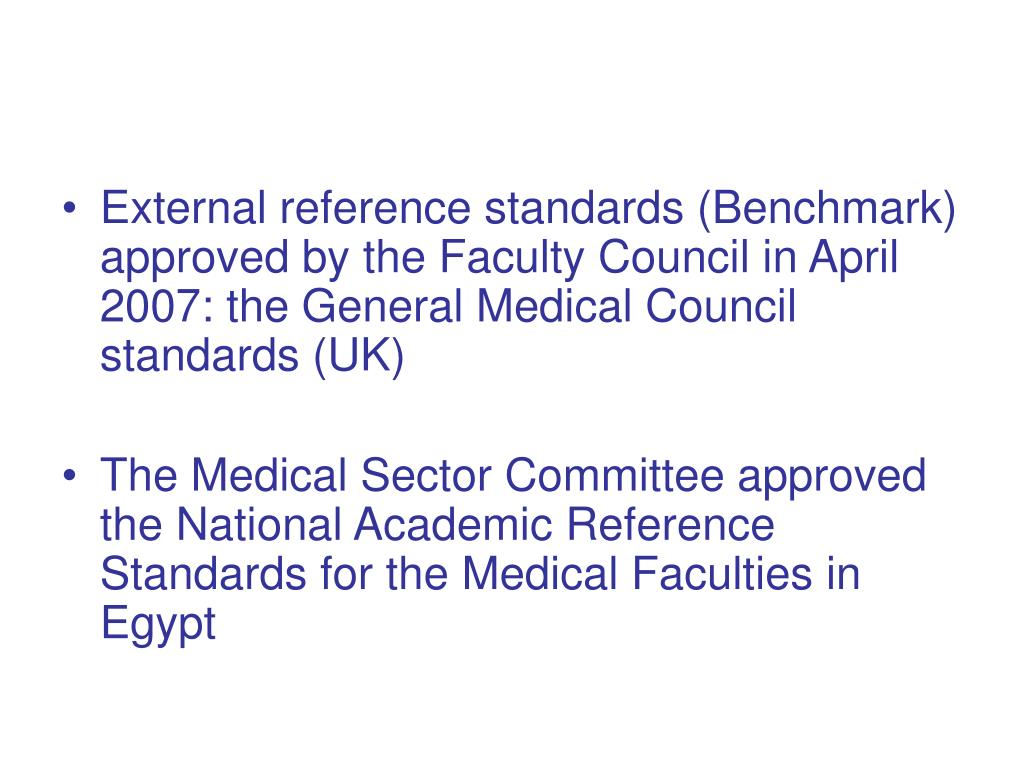 External reference standards (Benchmark) approved by the Faculty Council in April 2007: the General Medical Council standards (UK)