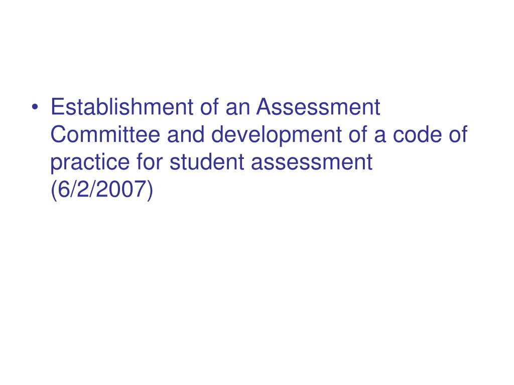 Establishment of an Assessment Committee and development of a code of practice for student assessment