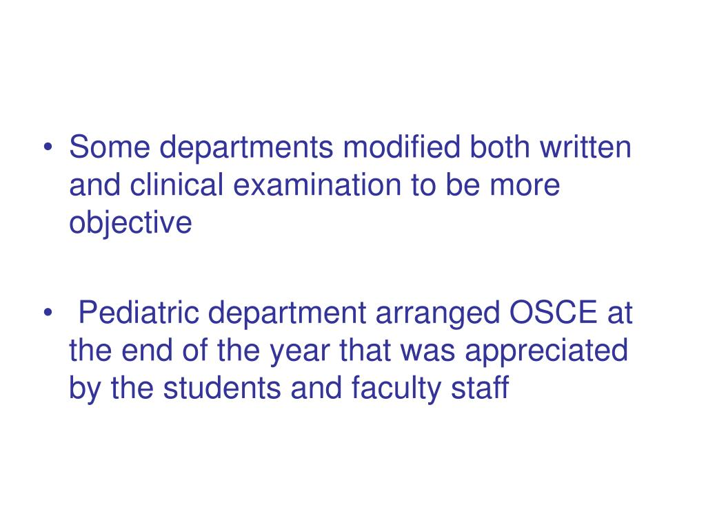 Some departments modified both written and clinical examination to be more objective