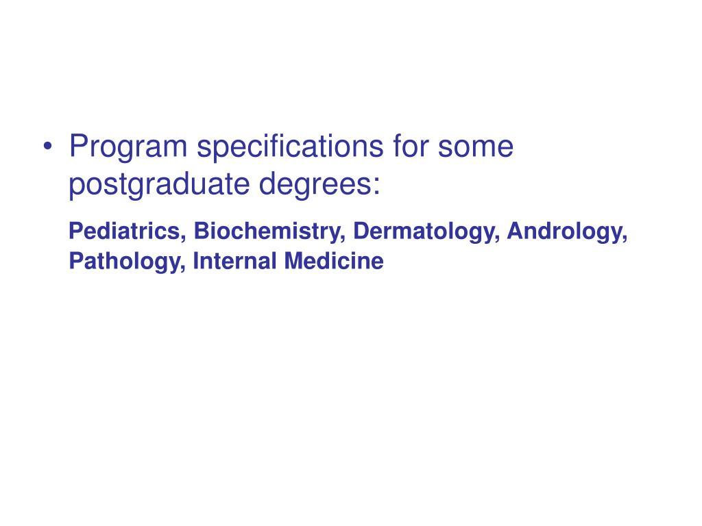 Program specifications for some  postgraduate degrees:
