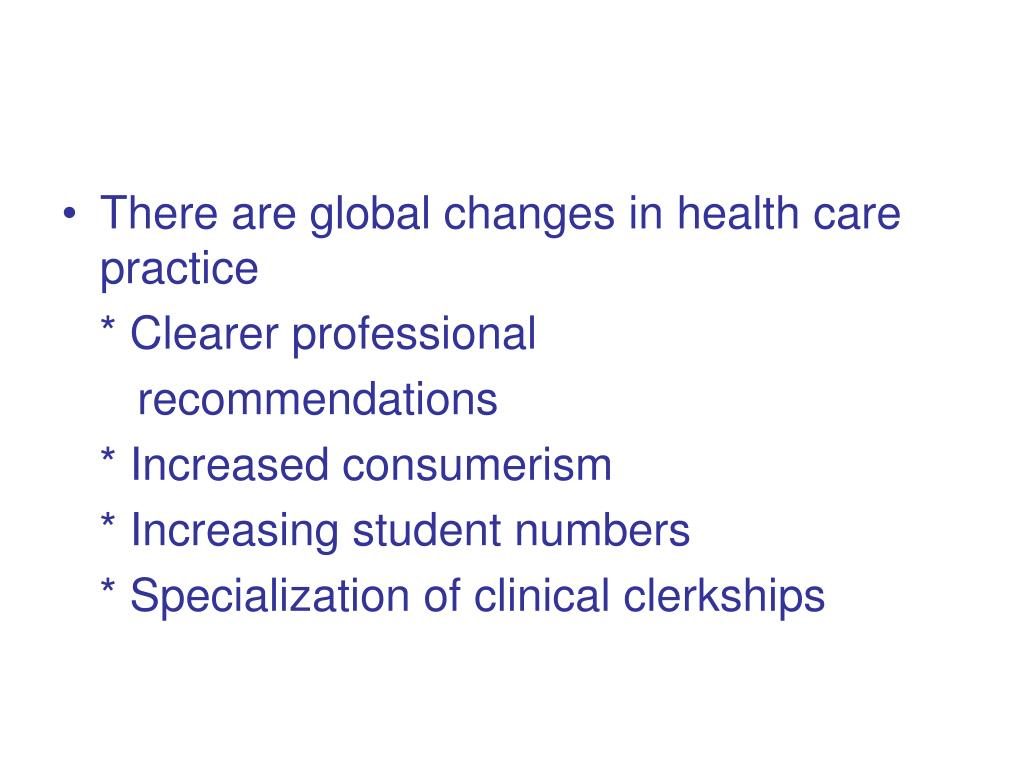 There are global changes in health care practice