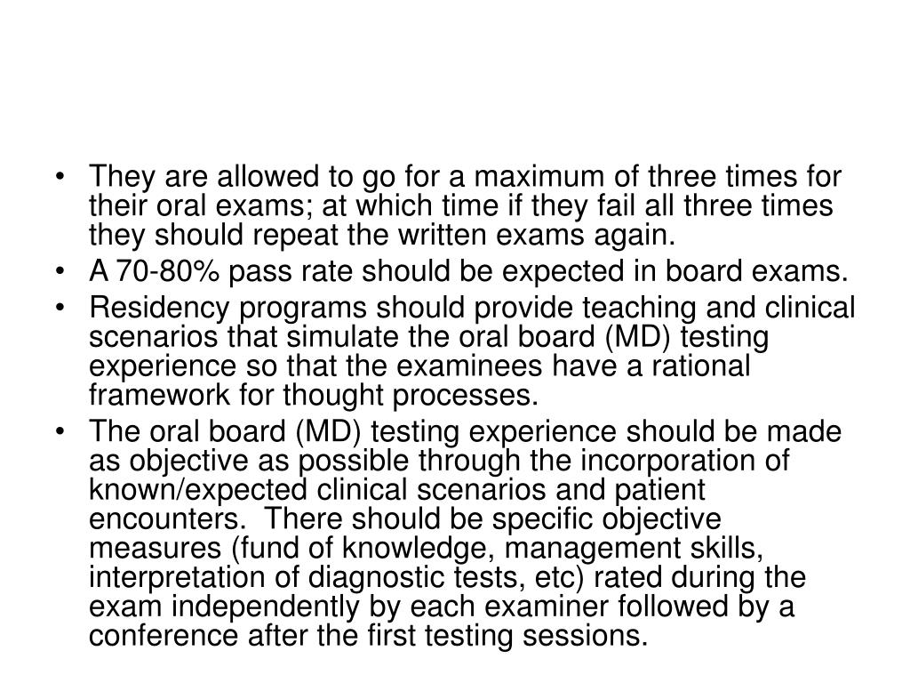 They are allowed to go for a maximum of three times for their oral exams; at which time if they fail all three times they should repeat the written exams again.