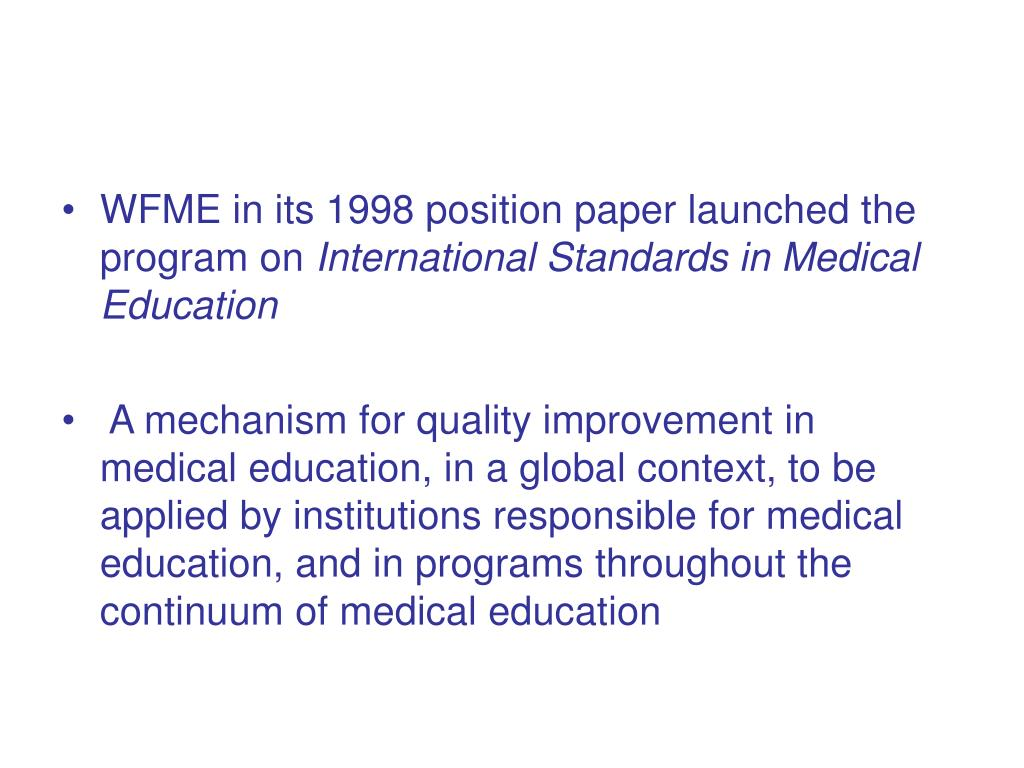 WFME in its 1998 position paper launched the program on