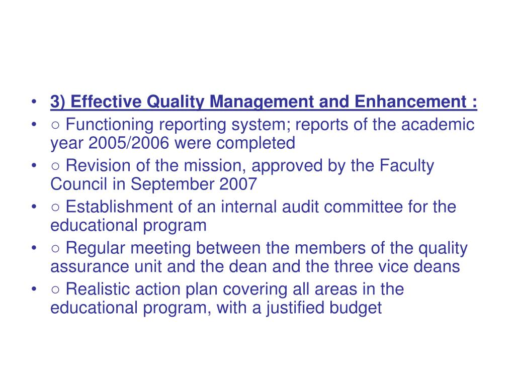3) Effective Quality Management and Enhancement :