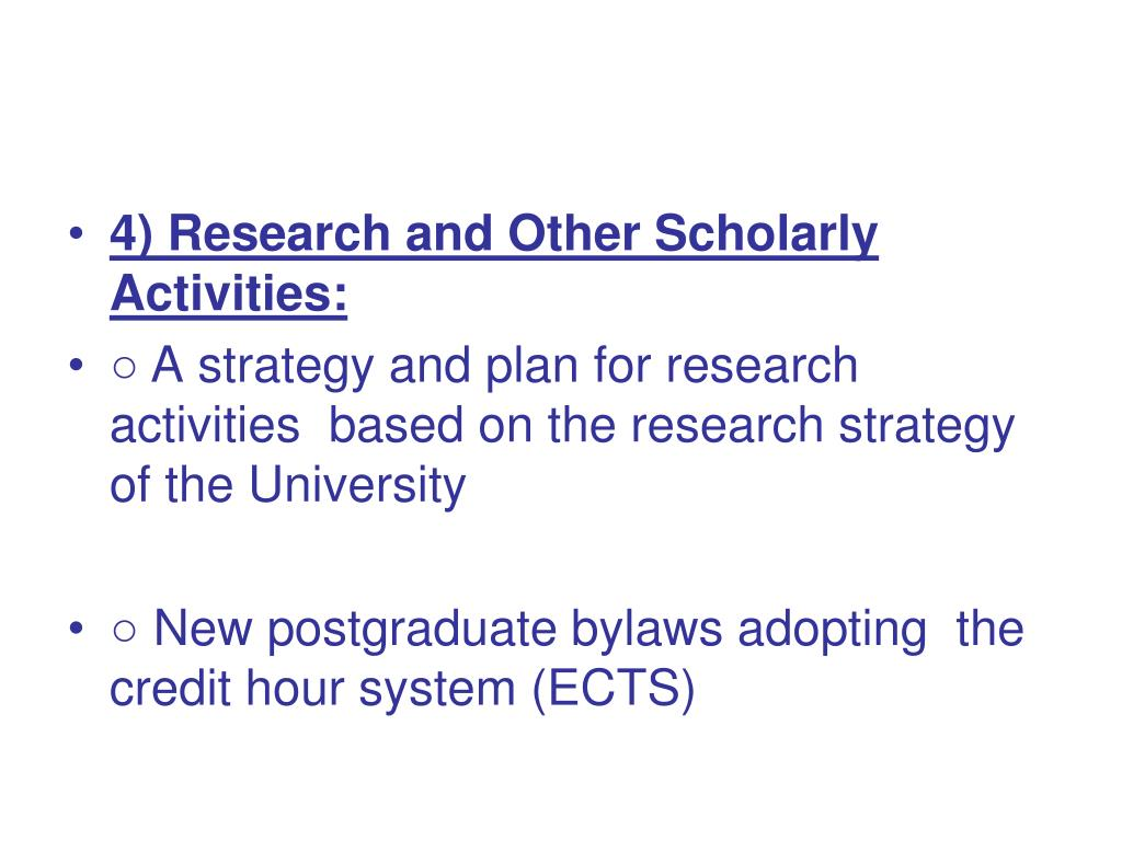 4) Research and Other Scholarly Activities: