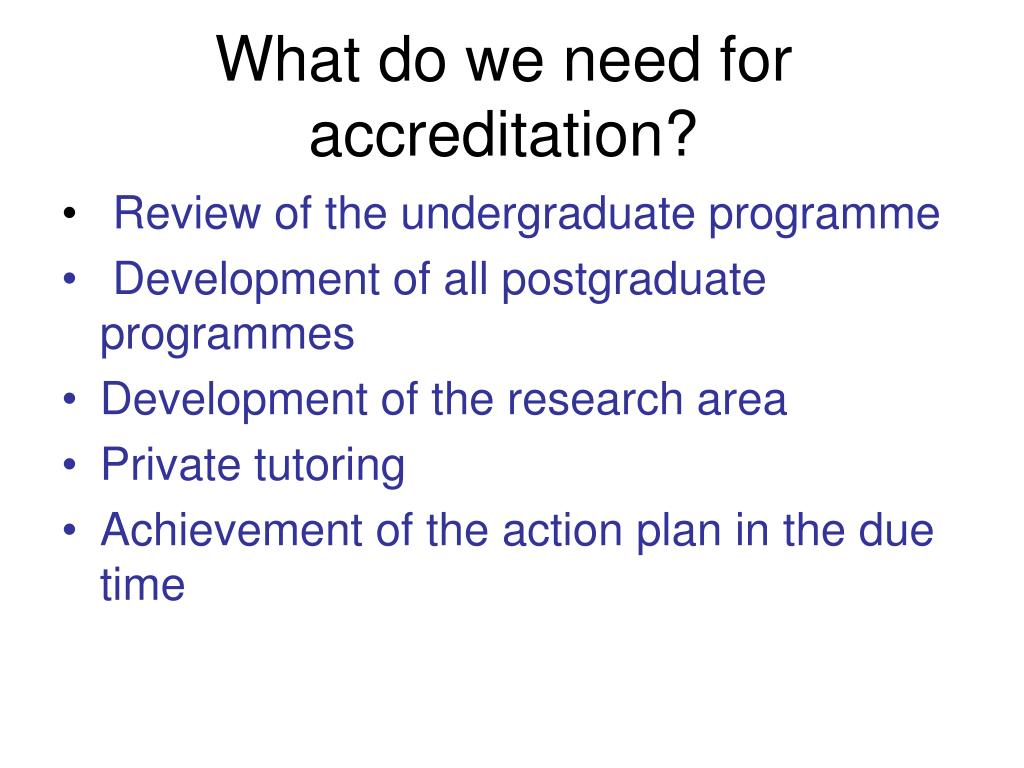 What do we need for accreditation?