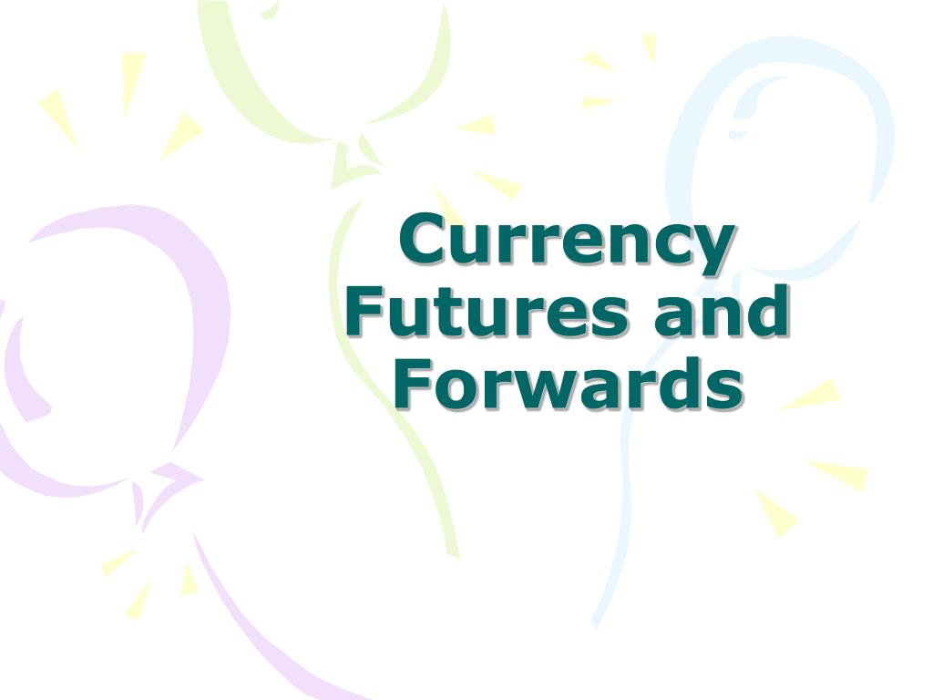 currency futures and forwards l.