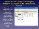 results conclusions evaluating the precision accuracy of the measurement system