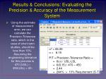 results conclusions evaluating the precision accuracy of the measurement system1
