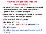 how do we get light into the mechanism