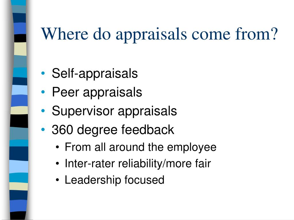 Where do appraisals come from?