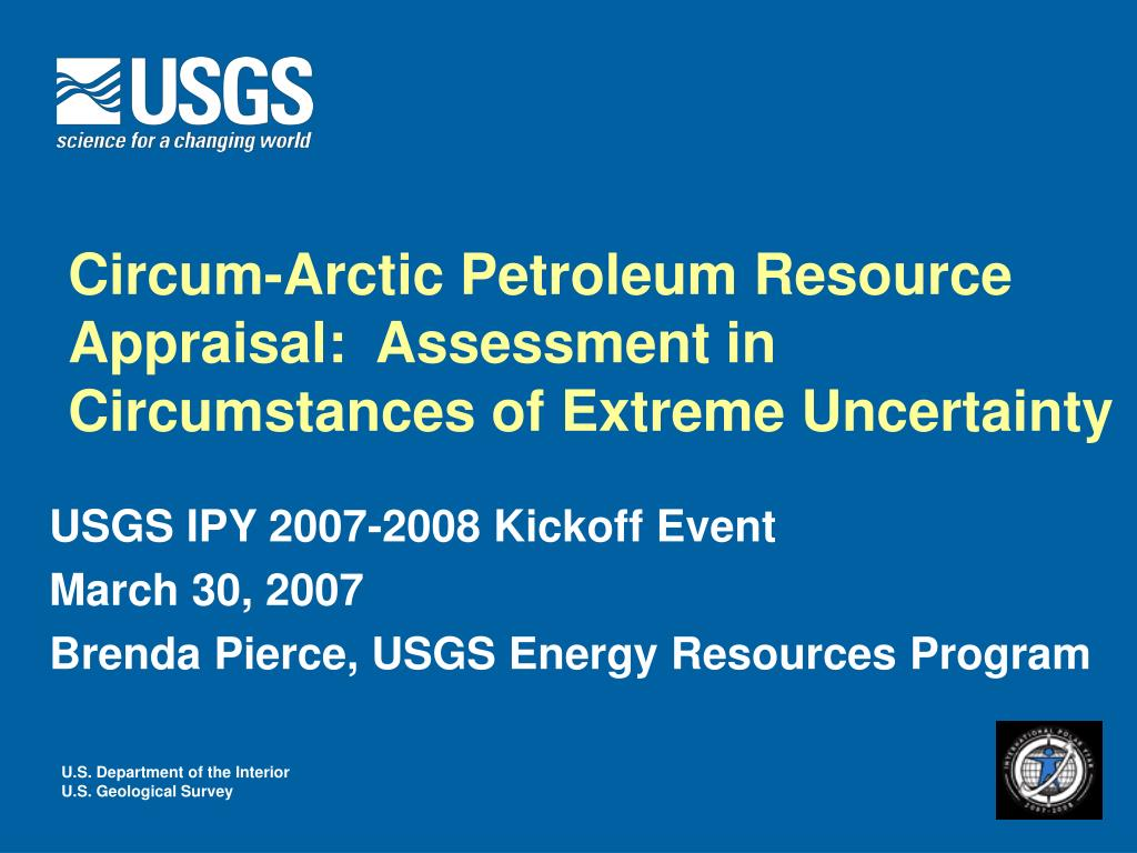 circum arctic petroleum resource appraisal assessment in circumstances of extreme uncertainty l.