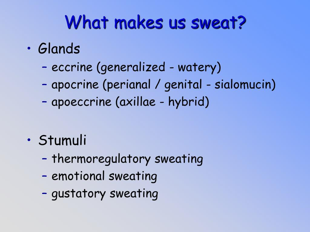 What makes us sweat?