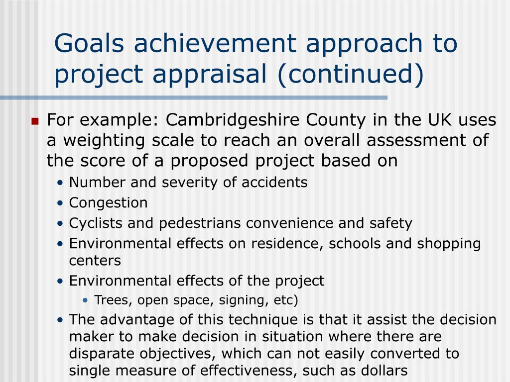 Goals achievement approach to project appraisal (continued)