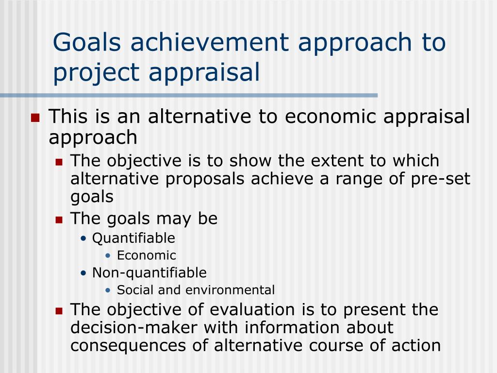 Goals achievement approach to project appraisal