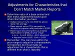 adjustments for characteristics that don t match market reports