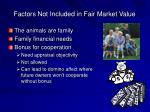 factors not included in fair market value