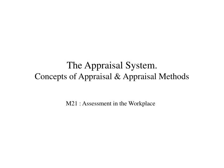 the appraisal system concepts of appraisal appraisal methods n.