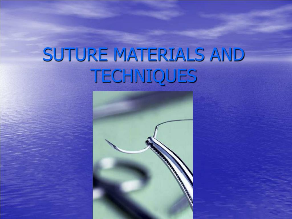 suture materials and techniques l.