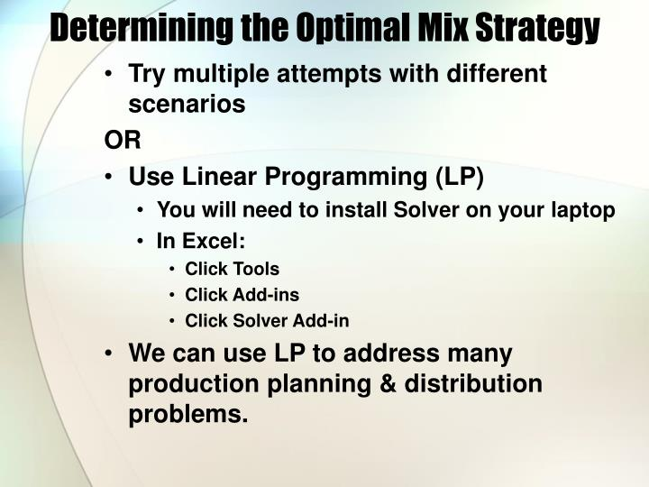 Determining the optimal mix strategy