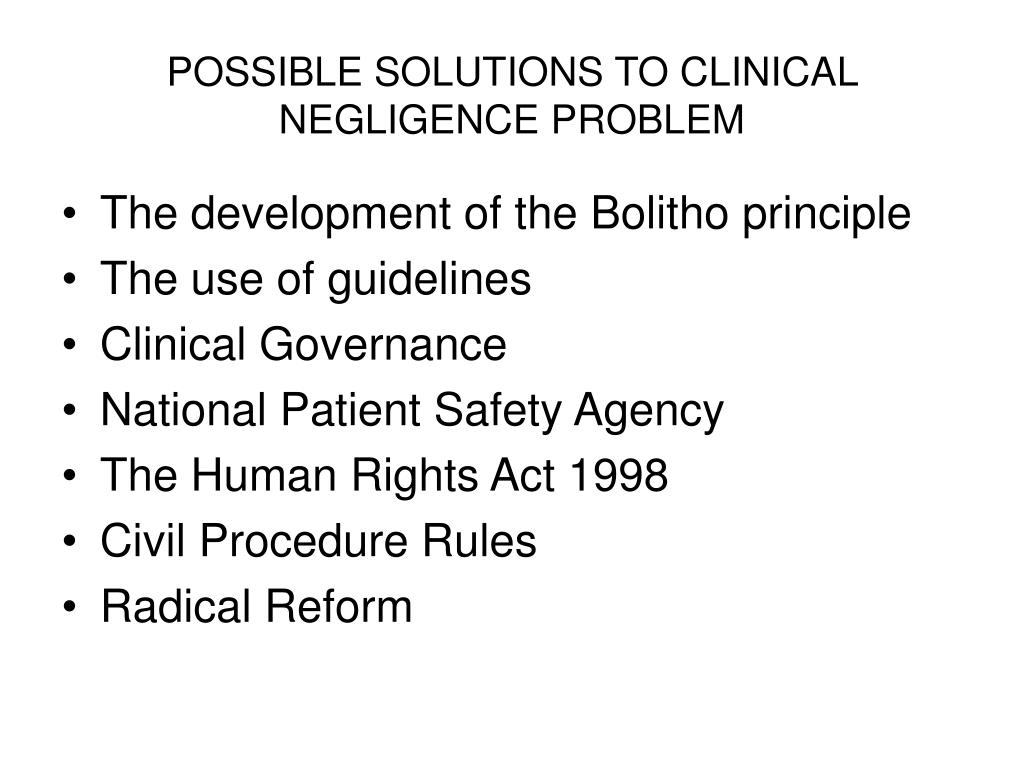 POSSIBLE SOLUTIONS TO CLINICAL NEGLIGENCE PROBLEM
