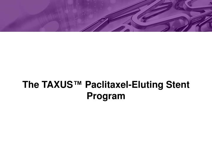The taxus paclitaxel eluting stent program