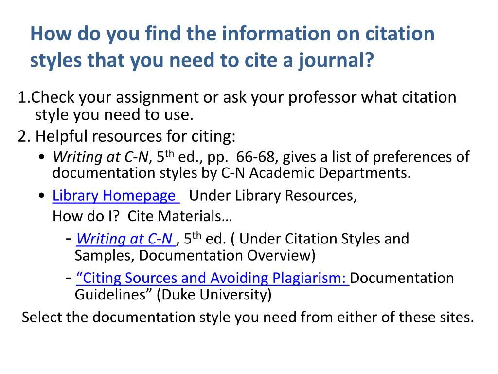 How do you find the information on citation styles that you need to cite a journal?