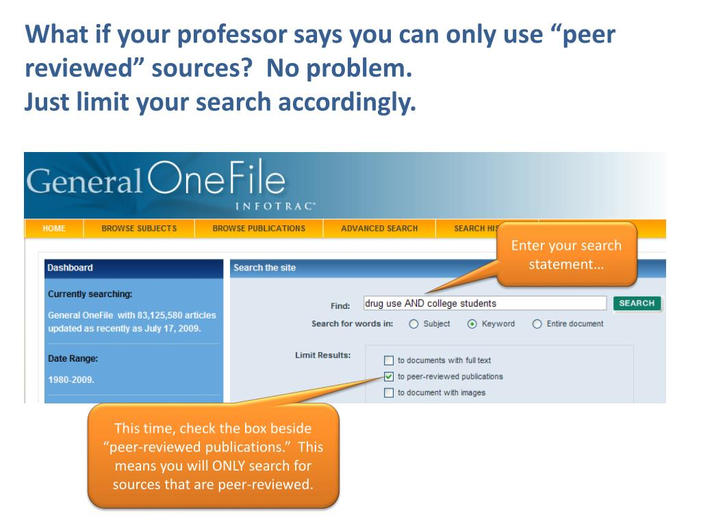 "What if your professor says you can only use ""peer reviewed"" sources?  No problem."