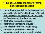 1 le assunzioni mediante forme contrattuali flessibili