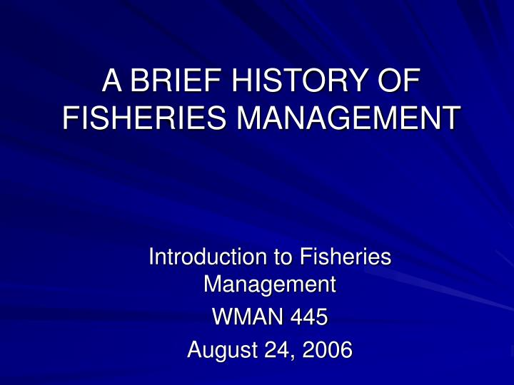 a brief history of fisheries management n.