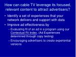 how can cable tv leverage its focused relevant content to attract advertisers