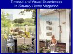 timeout and visual experiences in country home magazine