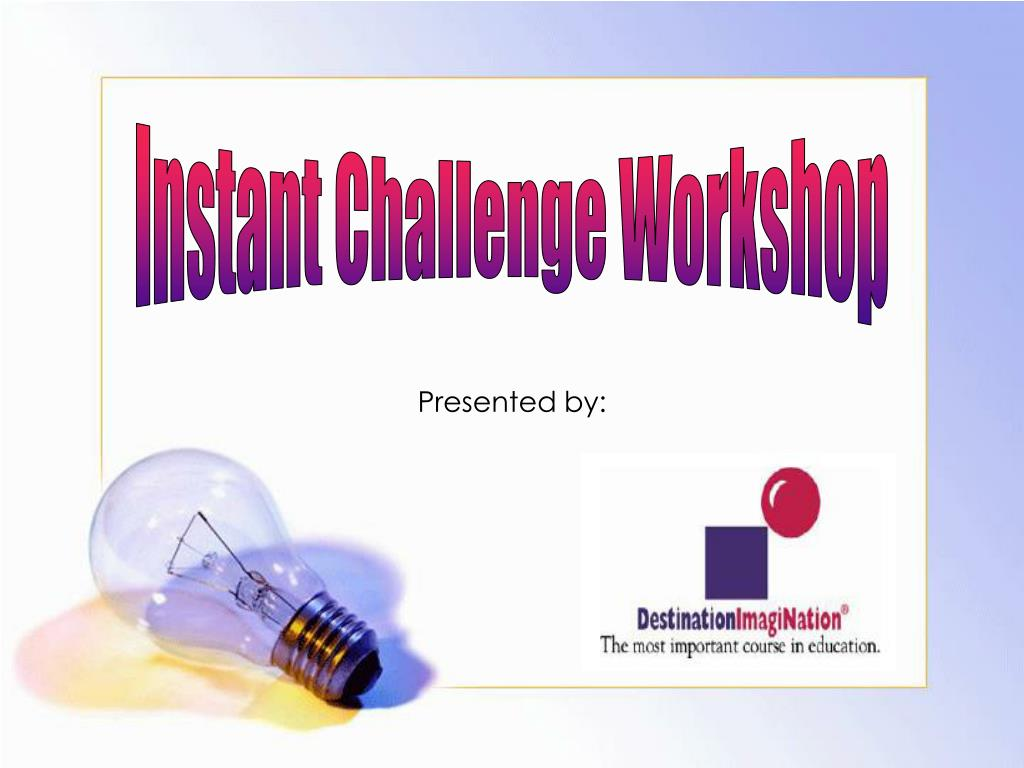 Instant Challenge Workshop