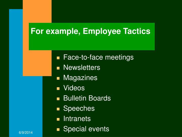 For example, Employee Tactics