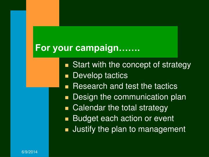 For your campaign…….