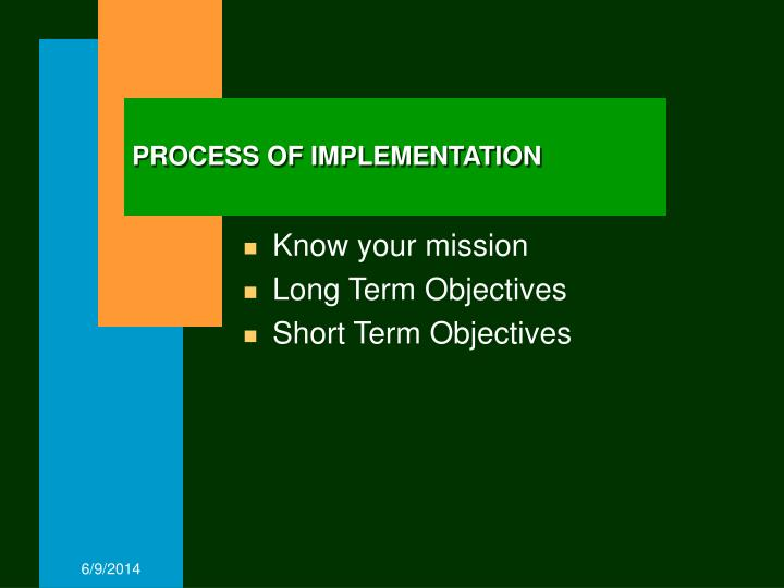 PROCESS OF IMPLEMENTATION