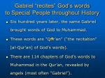 gabriel recites god s words to special people throughout history
