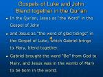 gospels of luke and john blend together in the qur an