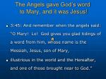 the angels gave god s word to mary and it was jesus