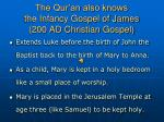 the qur an also knows the infancy gospel of james 200 ad christian gospel