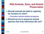 wild animals zoos and animal preservation