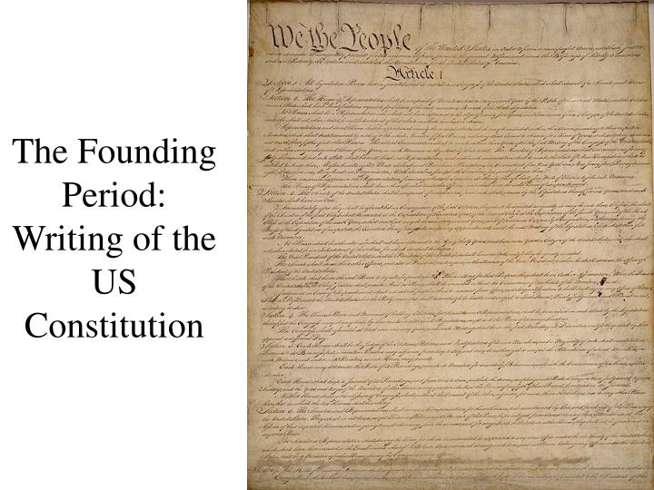 the founding period writing of the us constitution n.